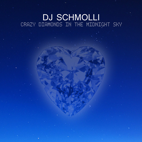DJ Schmolli - Crazy Diamonds In The Midnight Sky (500)