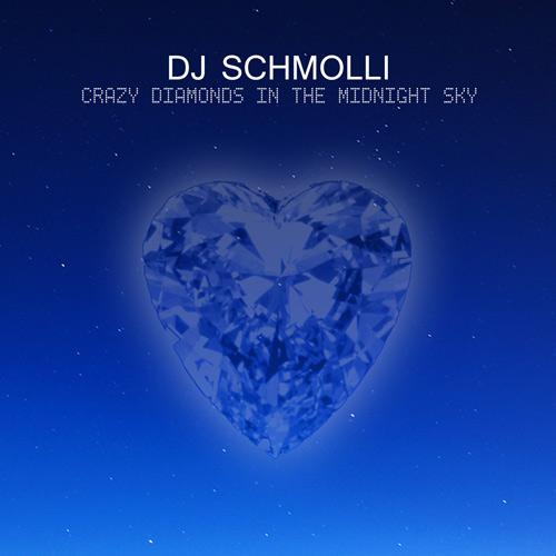 DJ Schmolli - Crazy Diamonds In The Midnight Sky (500)