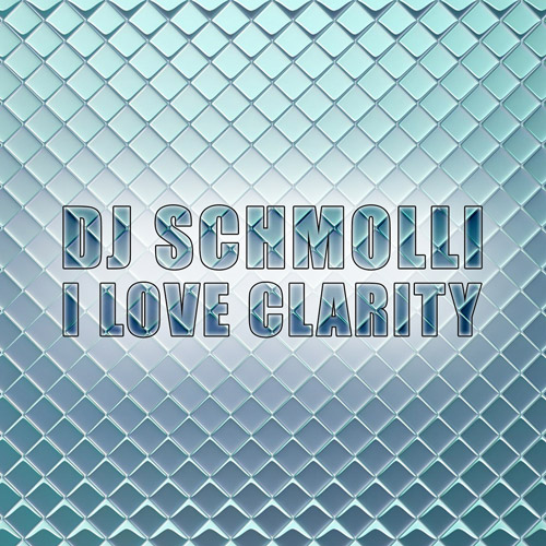 DJ Schmolli - I Love Clarity (500)
