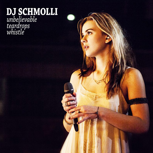 DJ Schmolli - Unbelievable Teardrops Whistle (500)
