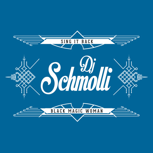 DJ Schmolli - Sing It Back Black Magic Woman (500)