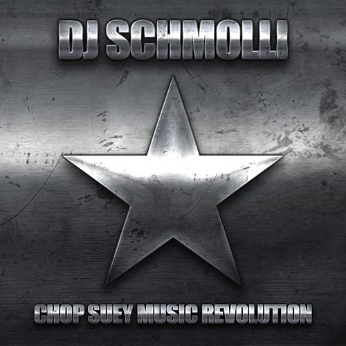 DJ Schmolli - Chop Suey Music Revolution (500)