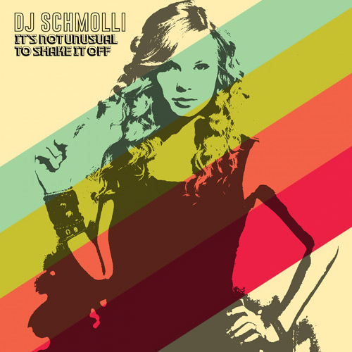 DJ Schmolli - It's Not Unusual To Shake It Off (500)