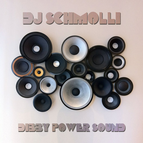 DJ Schmolli - Dibby Power Sound (500)