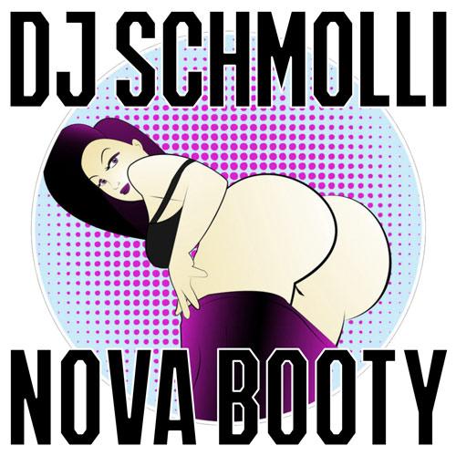 DJ Schmolli - Nova Booty (500)