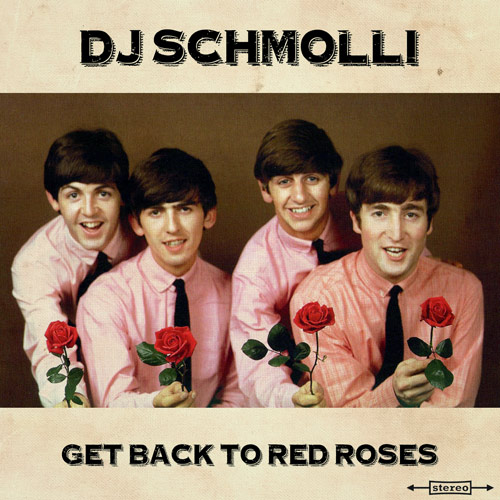 DJ Schmolli - Get Back To Red Roses (500)