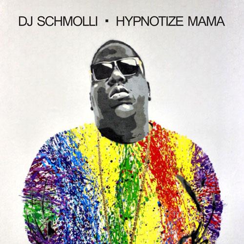 DJ Schmolli - Hypnotize Mama (500)
