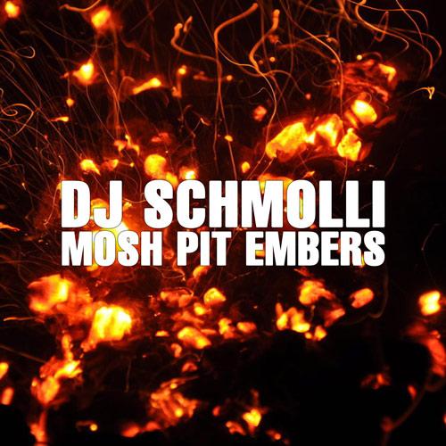 05-dj-schmolli-mosh-pit-embers-500