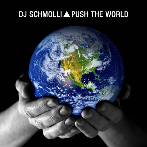 06-dj-schmolli-push-the-world-500