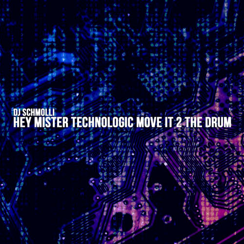 21-dj-schmolli-hey-mister-technologic-move-it-2-the-drum-500