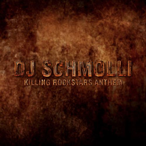 23-dj-schmolli-killing-rockstars-anthem-500